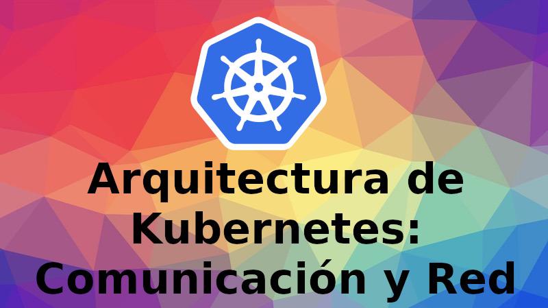 arquitectura-k8s-comunicacion-red